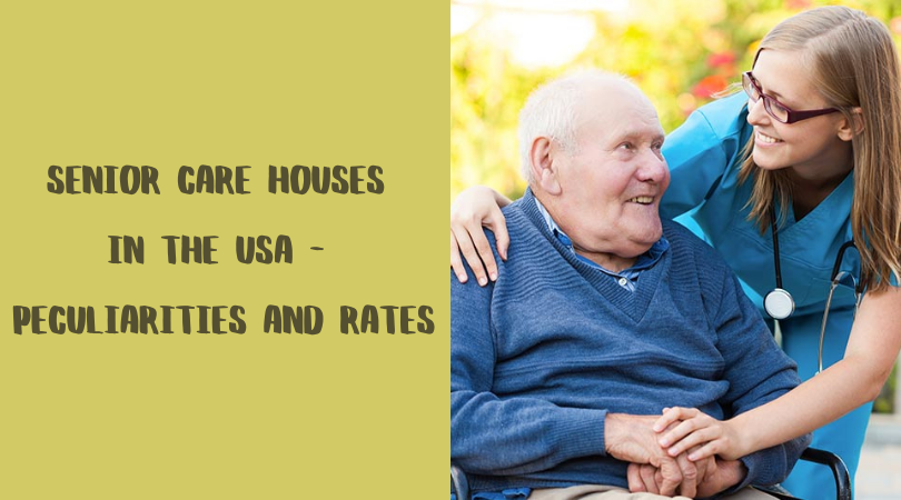 Senior Care Houses in the USA - Peculiarities and Rates